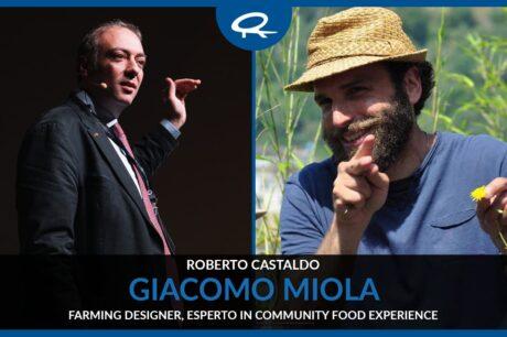 Viaggio nelle Performance del turismo gastronomico e rurale con Giacomo Miola, Farming designer specializzato nella progettazione di Community Food Experience.